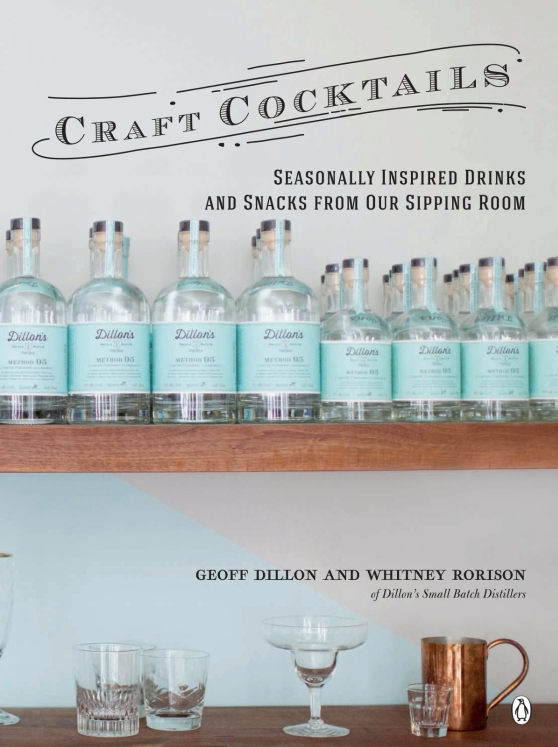 Craft Cocktails: Seasonally Inspired Drinks & Snacks from Our Sipping Room Book