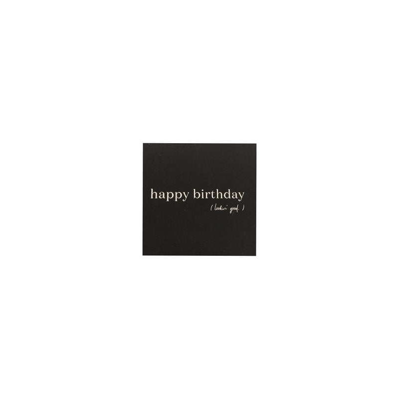 Happy Birthday (Looking' Good) Mini Note Card