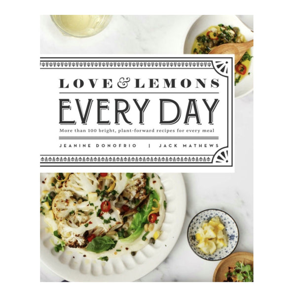 Love and Lemons Every Day Cookbook