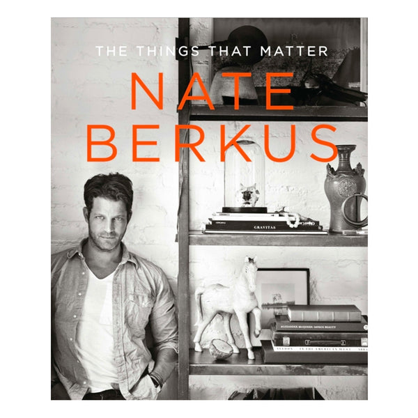 Nate Berkus - The Things That Matter Book