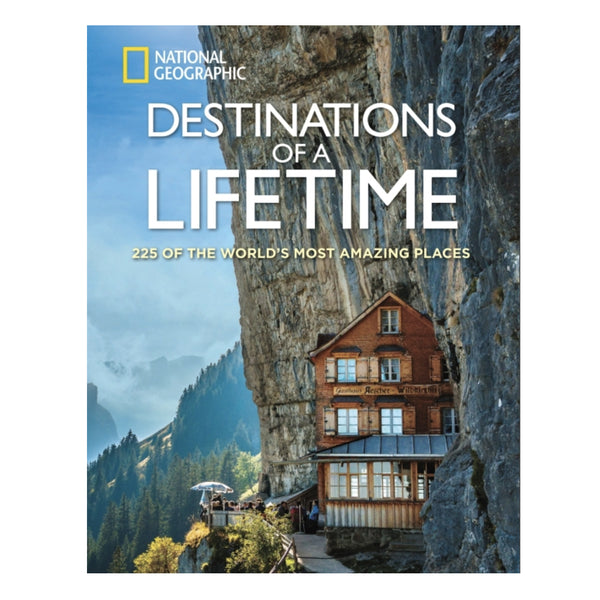 National Geographic - Destinations of a Lifetime Book