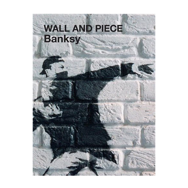 Banksy - Wall and Piece Book