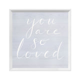 You Are So Loved I Framed Print