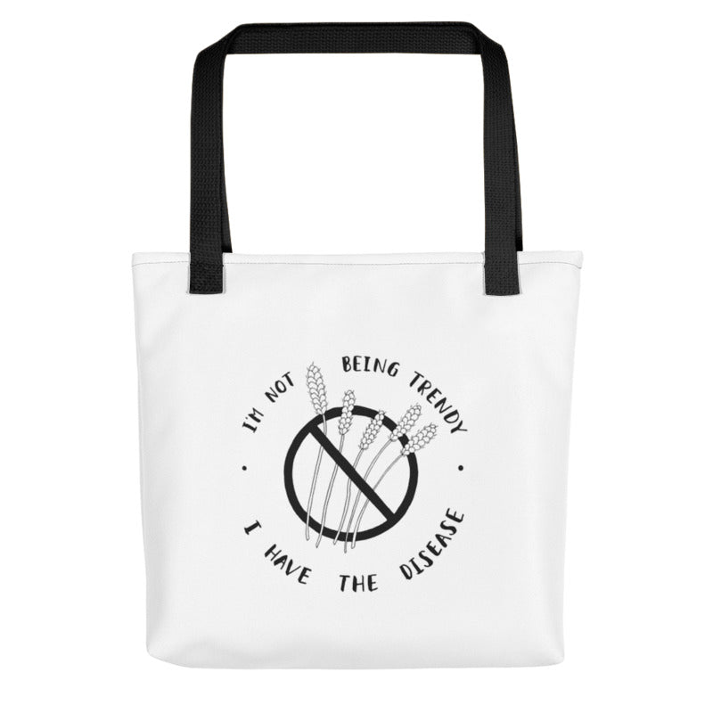 "celiac disease tote bag - ""not being trendy"""