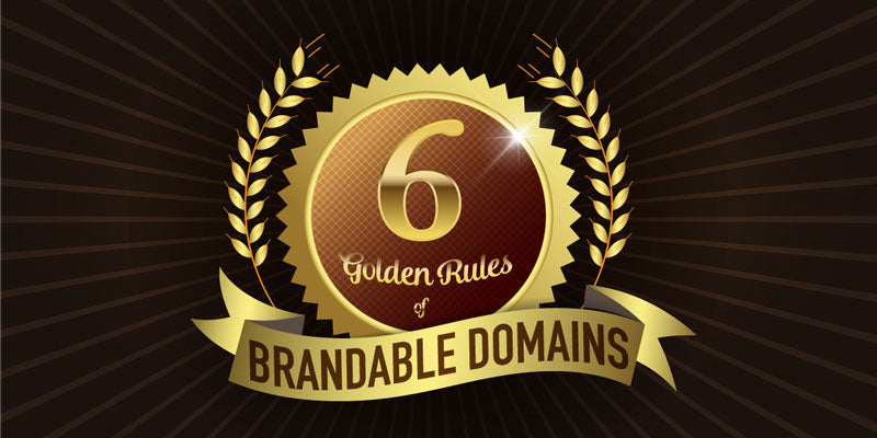 How to choose a great brandable domain - the six golden rules
