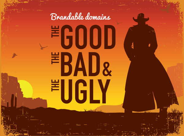 Brandable domains: good, bad, and ugly