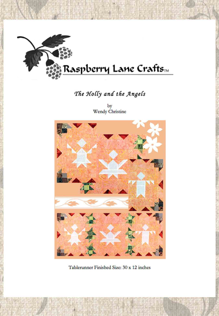 The Holly and the Angels pieced quilt block row pattern digital download cover page features the Raspberry Lane Crafts logo and photo of the row of three angels plus close ups.  Designed by Wendy Christine at www.raspberrylanecrafts.com