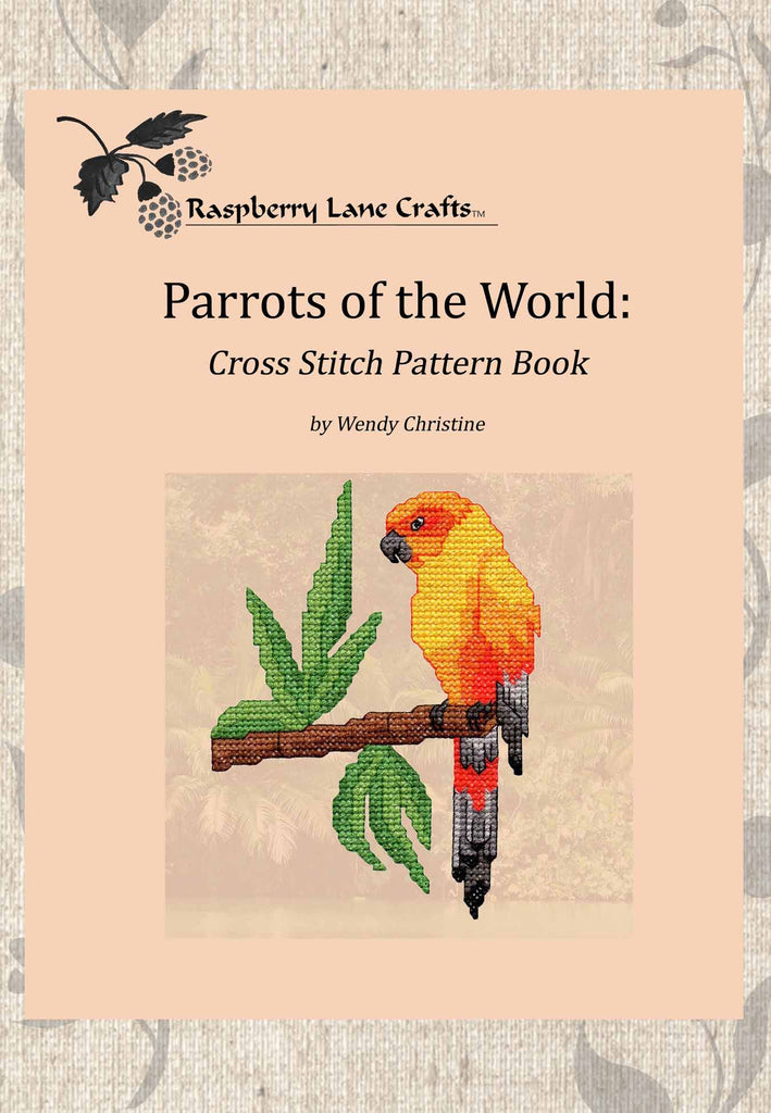 Parrots Cross Stitch Book Download by Wendy Christine for Sale at Raspberry Lane Crafts
