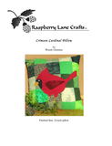 Crimson Cardinal quilted pieced pillow pattern digital download front page depicts the Raspberry Lane Crafts logo and completed pillow featuring red cardinal with black face, orange beak, and maroon wing on background of multi-green squares.