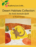 Desert Habitats Collection: An Arid Animals Quilt by Wendy Christine book download features the whiptail lizard on rocks with cracked earth and Raspberry Lane Crafts logo on desert yellow colored background.  New 2018