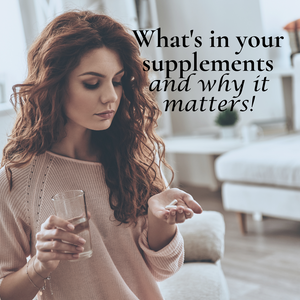 What's in your supplement... and why it matters!