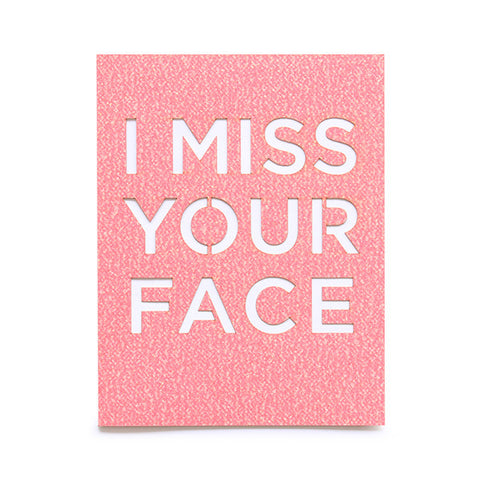 I Miss Your Face Glitter Card