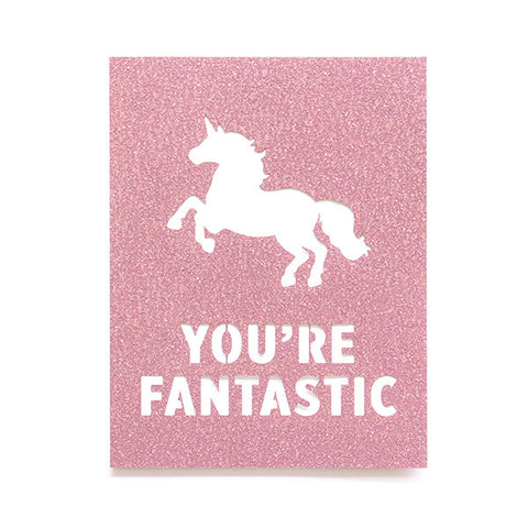 You're Fantastic Unicorn Glitter Card