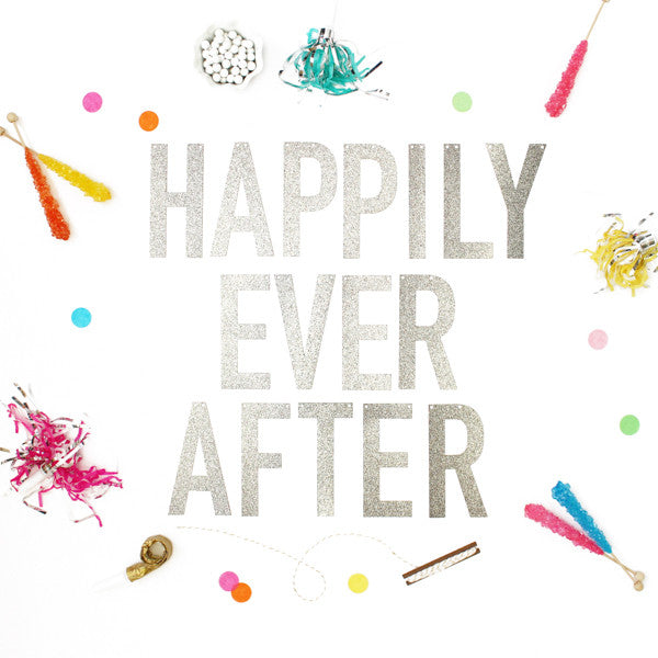 HAPPILY EVER AFTER Glitter Banner