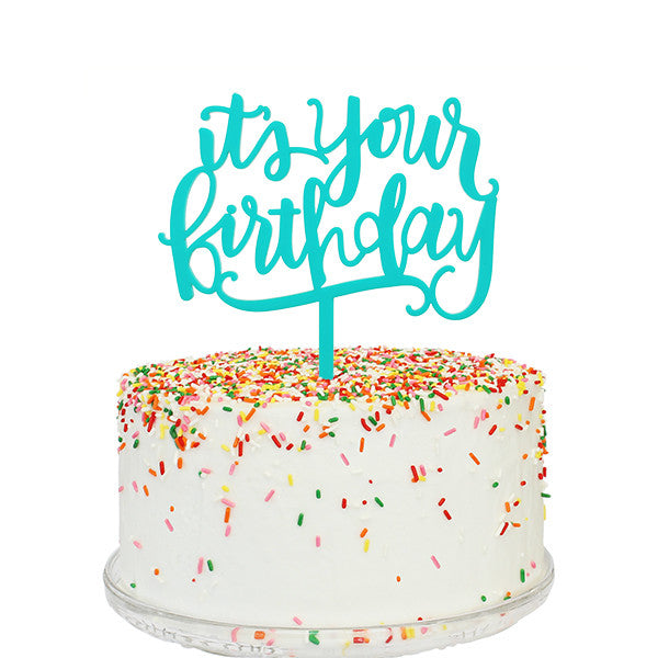 It's Your Birthday Cake Topper