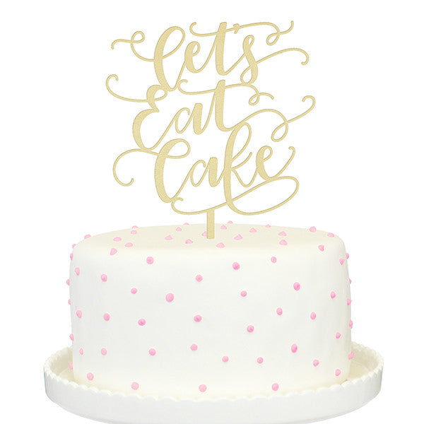 Let's Eat Cake Topper