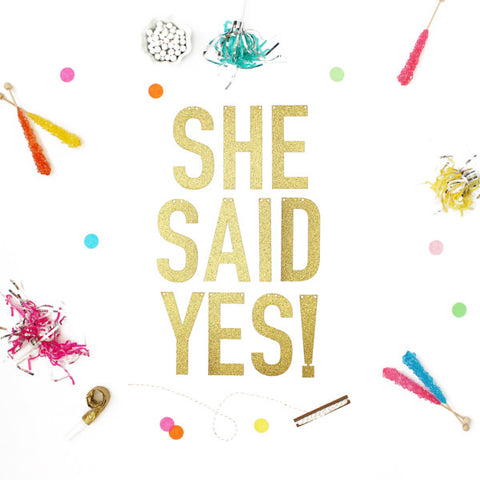 SHE SAID YES! Glitter Banner