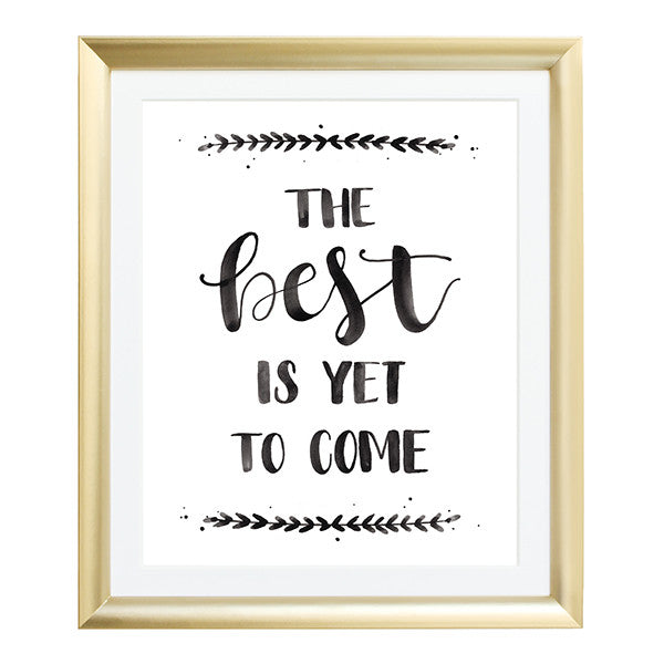 The Best is Yet to Come Watercolor Art Print