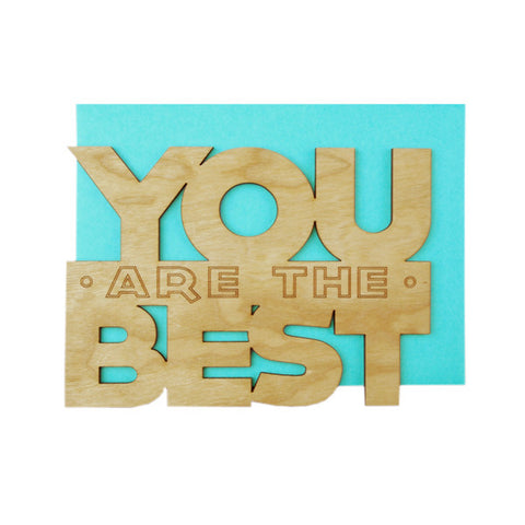 You are the Best Thick Wood Card