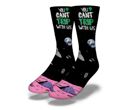 You Can't Trip With Us Alien Socks
