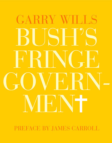 Bush's Fringe Government