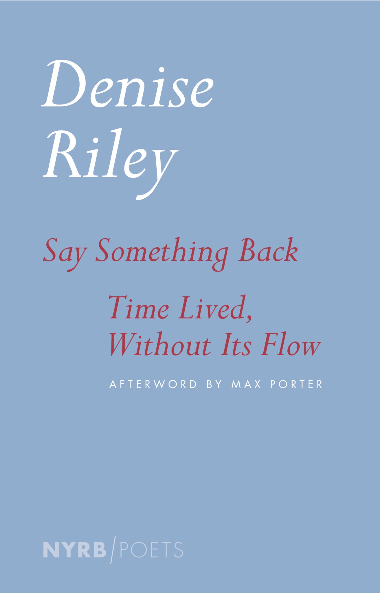 Say Something Back Time Lived Without Its Flow
