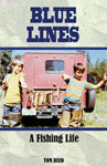 Blue Lines - A Fishing Life