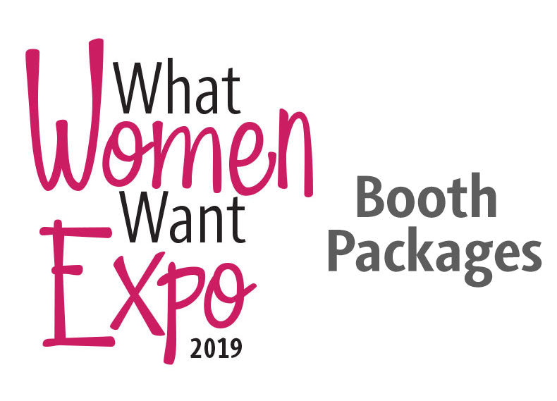 2019 What Women Want Vendor Booth Packages