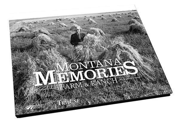 Montana Memories - Farm and Ranch