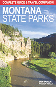 Montana State Parks - Complete Guide & Travel Companion - NEW RELEASE