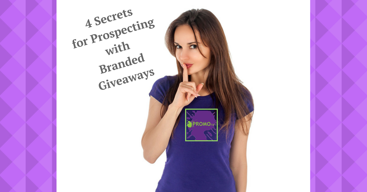 4 Secrets for Prospecting with Branded Giveaways