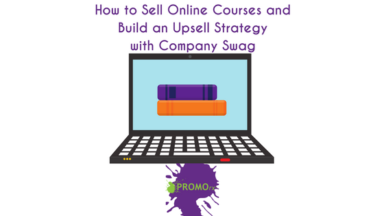 How to Sell Online Courses and Build an Upsell Strategy with Company Swag
