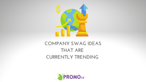 Company Swag Ideas (That Are Currently Trending)