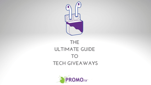 The Ultimate Guide to Tech Giveaways