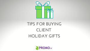 Tips for Buying Client Holiday Gifts