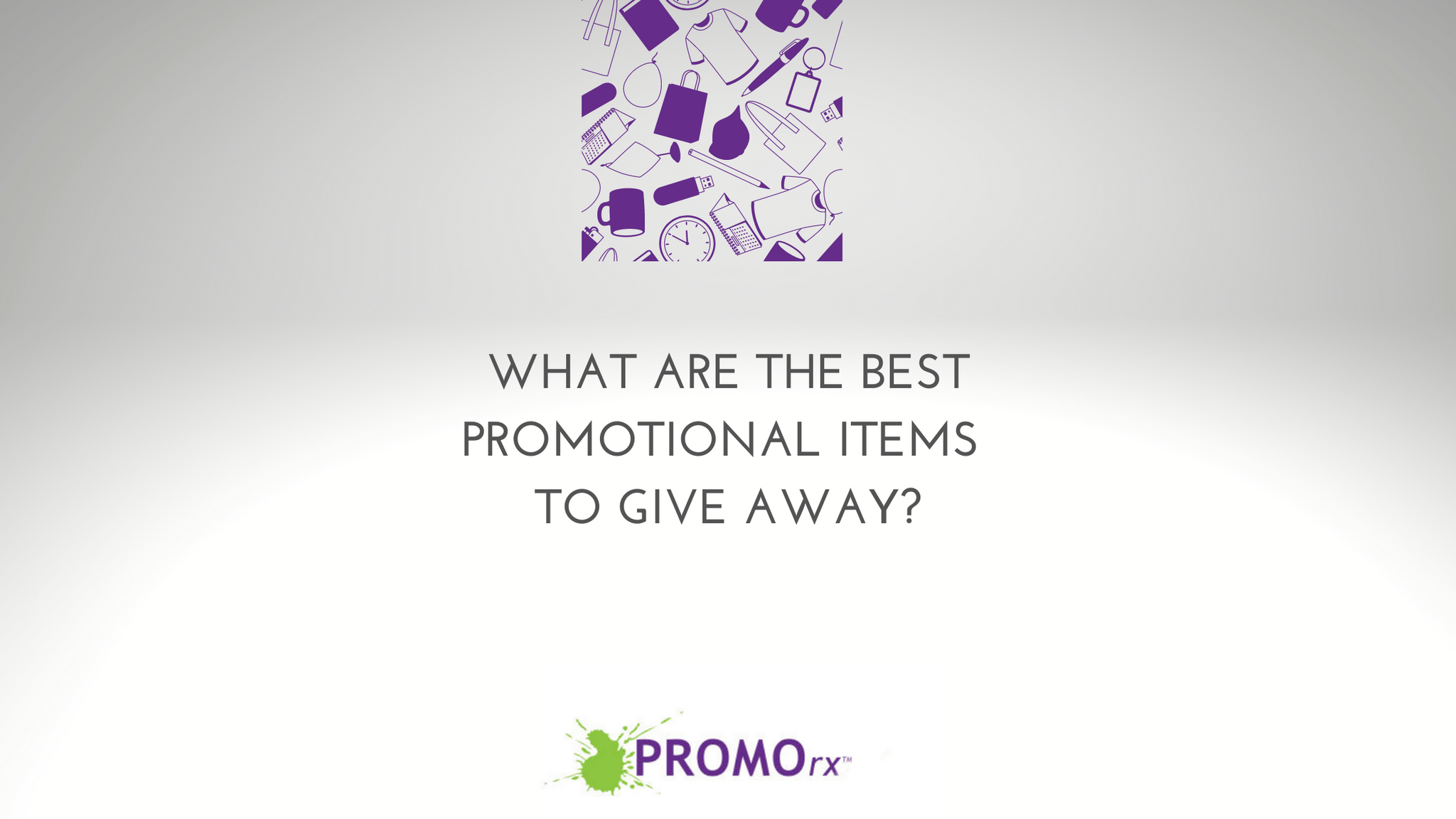 What Are the Best Promotional Items to Give Away?
