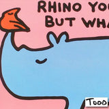 Rhino You Are Todd Goldman Fine Art Canvas Giclee Print Artist Hand Signed and Numbered