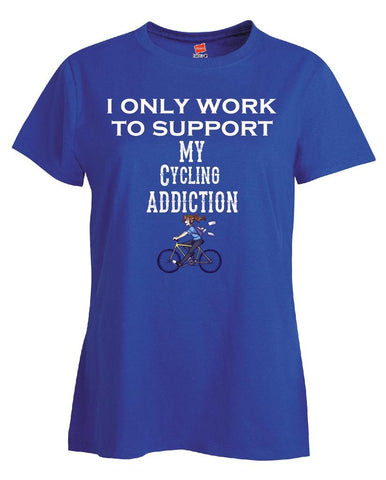I Only Work To Support My Addiction tshirt