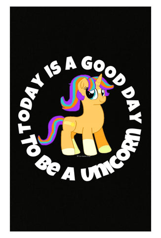 Today Is A good Day To Be A Unicorn Gift Idea for Girls Boys - Poster