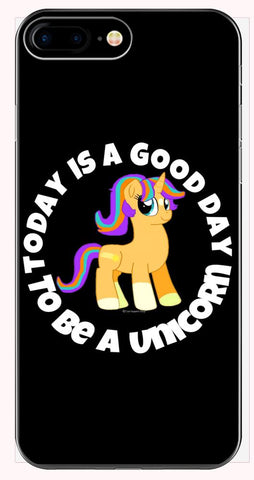 Today Is A good Day To Be A Unicorn Gift Idea for Girls Boys - Phone Case for iPhone 6+, 6S+, 7+, 8+