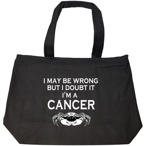 I May Be Wrong But I Doubt It Im A Cancer. Zodiac Gift Idea - Fashion Zip Tote Bag