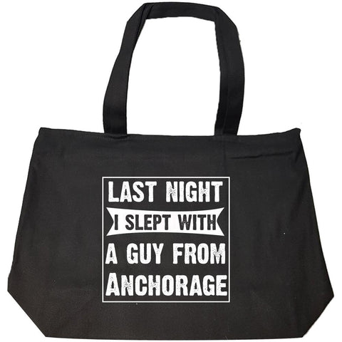 Last Night I Slept With A Guy From Anchorage.Funny Gift - Fashion Zip Tote Bag