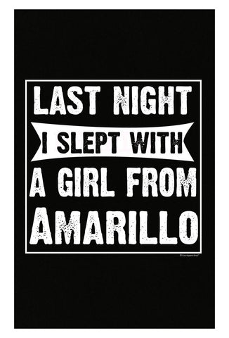 Last Night I Slept With Girl From Amarillo. Funny Gift - Poster