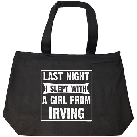 Last Night I Slept With Girl From Irving. Funny Gift - Fashion Zip Tote Bag
