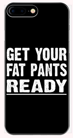 Get Your Fat Pants Christmas Xmas Thanksgiving Holdiay Funny - Phone Case for iPhone 6+, 6S+, 7+, 8+