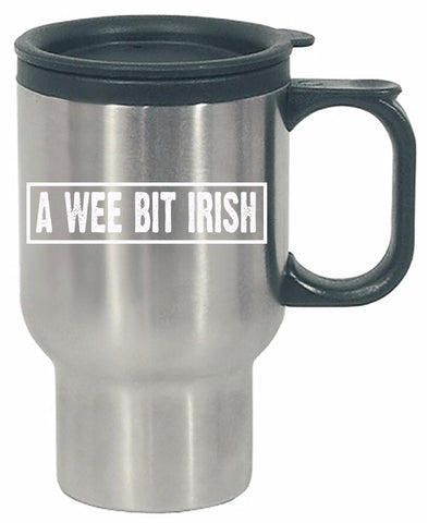 A Wee Bit Irish Funny - Stainless Steel Travel Mug