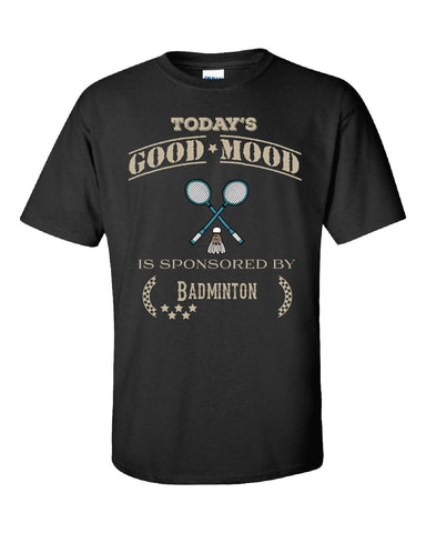 Todays Good Mood Is Sponsored By Badminton - Unisex Tshirt S-Black- Cool Jerseys - 1