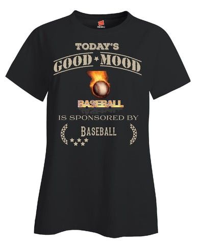Todays Good Mood Is Sponsored By Baseball - Ladies T Shirt S-Black- Cool Jerseys - 1