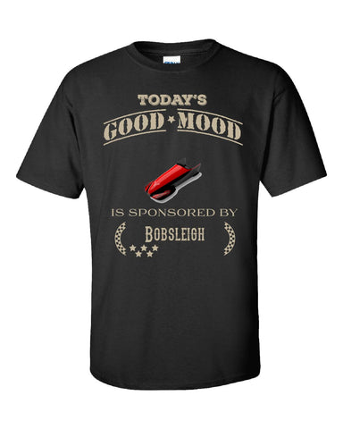 Todays Good Mood Is Sponsored By Bobsleigh - Unisex Tshirt S-Black- Cool Jerseys - 1