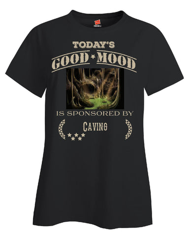 Todays Good Mood Is Sponsored By Caving - Ladies T Shirt S-Black- Cool Jerseys - 1